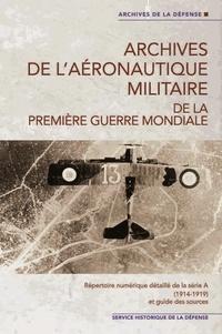 Collectif Shaa - Archives de l'aéronautique militaire de la 1re Guerre mondiale.Répertoire numérique série A.