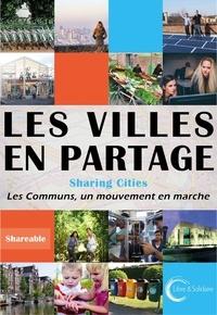 Collectif Shareable - Les villes en partage - Activer les communs urbains.