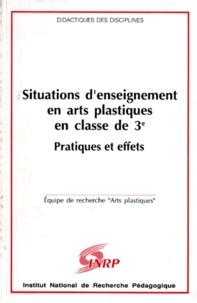 SITUATIONS DENSEIGNEMENT EN ARTS PLASTIQUES EN CLASSE DE 3EME, PRATIQUES ET EFFETS.pdf