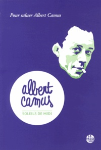 Collectif - Soleils de midi - Pour saluer Albert Camus.