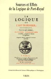 Sources et effets de la Logique de Port-Royal - Extrait de la Revue des Sciences Philosophiques et Théologiques.pdf