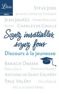 Collectif et Anatole France - Soyez insatiables, soyez fous - Et autres discours de jeunesse.