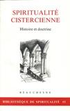 Collectif - Spiritualité cistercienne - Histoire et doctrin.