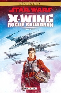 Collectif et Haden Blackman - Star Wars - X-Wing Rogue Squadron - Intégrale I.