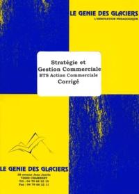 Stratégie et gestion commerciale BTS Action commerciale. Etudes de cas