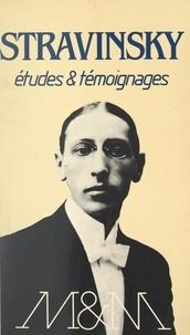 Collectif et François Lesure - Stravinsky - Études et témoignages.