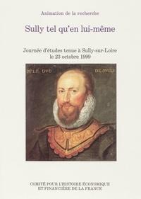 Jean-Pierre Babelon et  Collectif - Sully tel qu'en lui-même - Journée d'études du 23 octobre 1999 à Sully-sur-Loire.