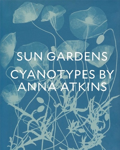 Collectif - Sun gardens the cyanotypes of Anna Atkins.