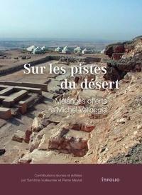 Rhonealpesinfo.fr Sur les pistes du désert. Mélanges offerts à Michel Valloggia Image