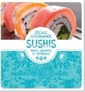 Collectif - Sushis, makis, sashimis et chirashis.