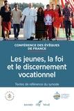 Collectif - Synode 2018 - Les jeunes, la foi et le discernement vocationnel.