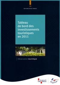 Collectif - Tableau de bord des investissements touristiques en 2011 (n°28).