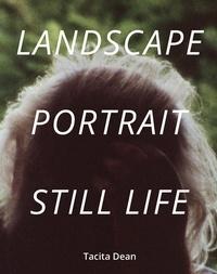 Collectif - Tacita dean landscape, portrait, still life.