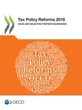 Collectif - Tax Policy Reforms 2018 - OECD and Selected Partner Economies.