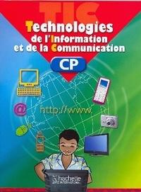 Collectif - Technologies de l'information et de la communication cp la - T i c.