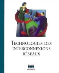 Collectif - Technologies des interconnexions réseaux.