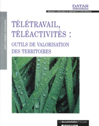 Collectif - Télétravail, téléactivités - Outils de valorisation des territoires.