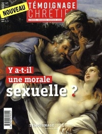 Collectif - Témoignage chrétien - Y a-t-il une morale sexuelle ?.