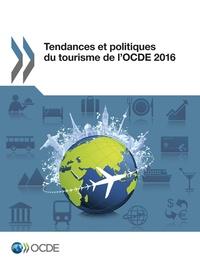 Collectif - Tendances et politiques du tourisme de l'OCDE 2016.