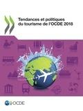 Collectif - Tendances et politiques du tourisme de l'OCDE 2018.