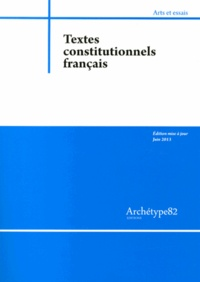 Collectif - Textes constitutionnels français.