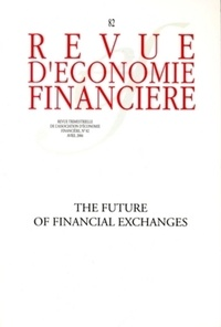 Collectif - The future of financial exchanges - N° 82 - Avril 2006.