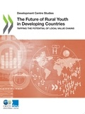 Collectif - The Future of Rural Youth in Developing Countries - Tapping the Potential of Local Value Chains.