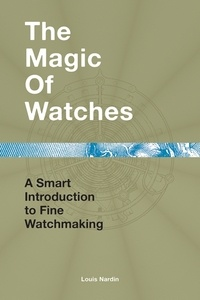 Collectif - The magic of watches.