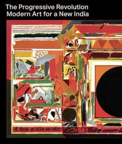 Collectif - The Progressive Revolution - Modern Art for a New India.