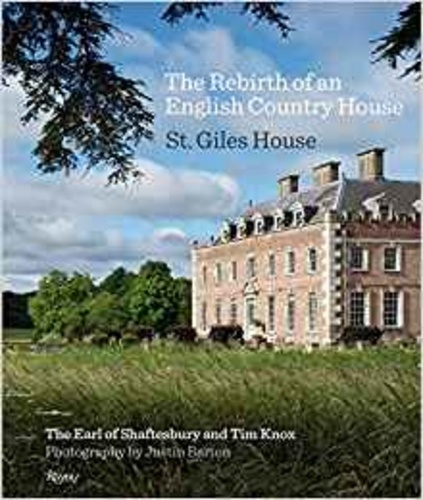 Collectif - The Rebirth of an English Country House - St. Giles House.