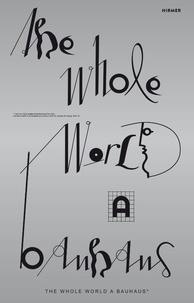 Ebook pour téléphone portable téléchargement gratuit The whole world a Bauhaus par