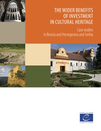 Collectif - The wider benefits of investment in cultural heritage - Case studies in Bosnia and Herzegovina and Serbia.