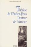 Collectif - Thérèse de l'Enfant-Jésus, docteur de l'amour.