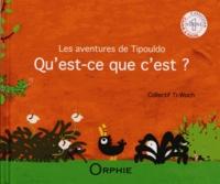 Collectif Ti-Woch et Jacques Luder - Les aventures de Tipouldo - Qu'est-ce que c'est ?.