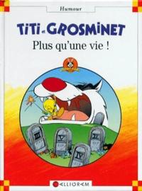 Collectif - Titi et Grosminet - Plus qu'une vie !.