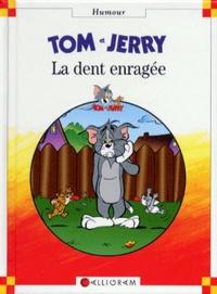 Collectif - Tom & Jerry  : La dent enragée.