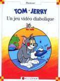 Collectif - Tom & Jerry  : Un jeu vidéo diabolique.