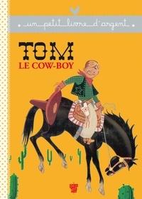 René Caillé et  Collectif - Tom le cow-boy.
