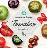 Collectif - Tomates - Des rondes, des longues, des c urs...Elles en rougissent déjà!.