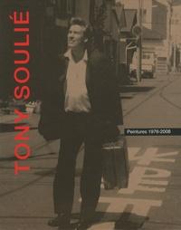 Collectif - Tony Soulié - Peintures 1976-2008.