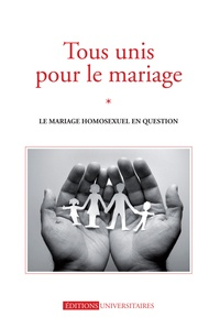 Collectif - Tous unis pour le mariage.