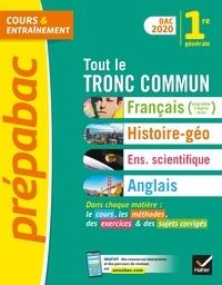 Collectif - Tout le tronc commun 1re Bac 2020 - nouveau programme de Première générale 2019-2020.