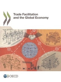 Collectif - Trade Facilitation and the Global Economy.