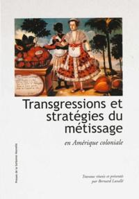 Collectif - Transgressions et stratégies du métissage - En Amérique coloniale, [colloque, Paris, 27-28 novembre 1997].