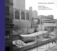 Collectif - Transitional moments - Marcel Breuer, W.C. Vaughan & co and the Bauhaus in America.