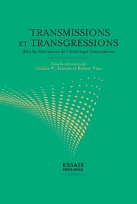 Collectif - Transmissions et transgressions dans les littératures de l'Amérique francophone.