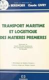 Collectif - Transport maritime et logistique des matières premières - Séminaire.