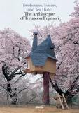 Collectif - Treehouses, Towers, And Tea Huts The Architecture Of Terunobu Fujimori.