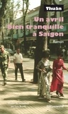 Collectif - Un avril bien tranquille à Saïgon.