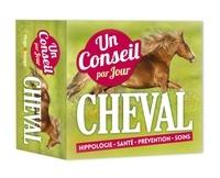 Collectif - Un conseil par jour Cheval 2019 - Hippologie - Santé - Prévention - Soins.